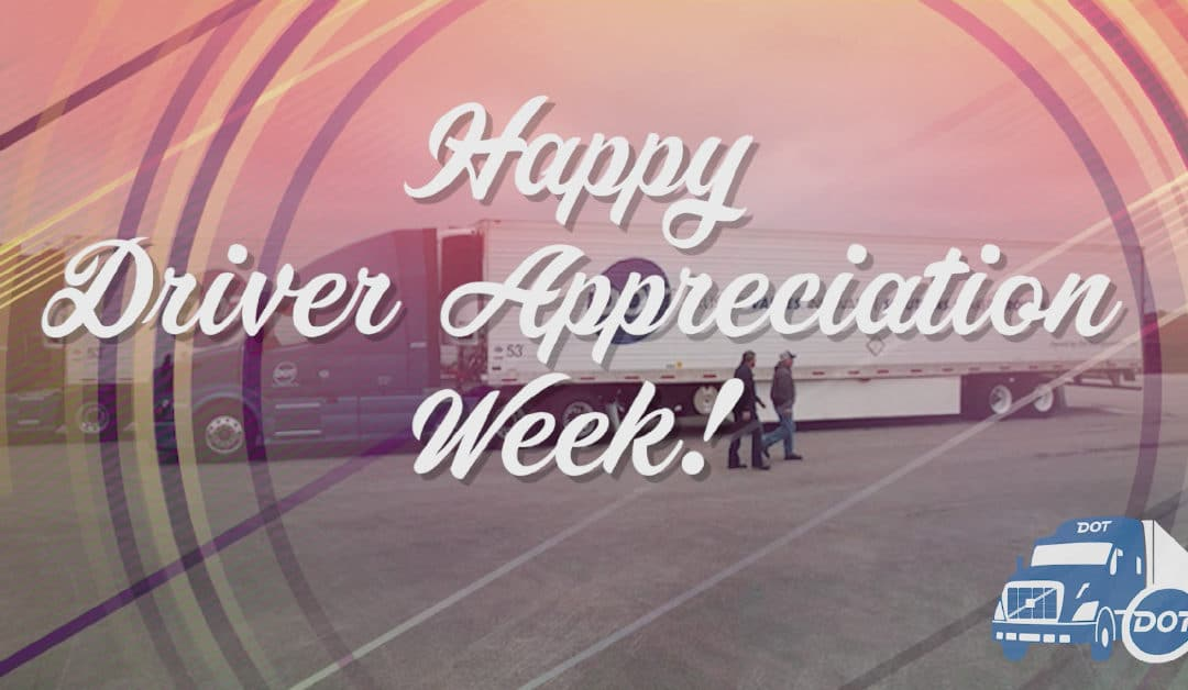 2018 Truck Driver Appreciation Week – Thank You, Drivers!