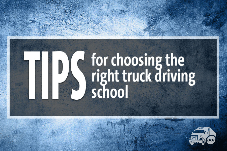 Tips for Choosing the Right Truck Driving School