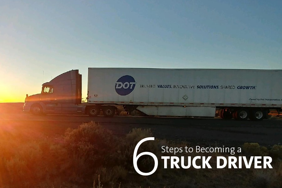 6 Steps to Becoming a Truck Driver