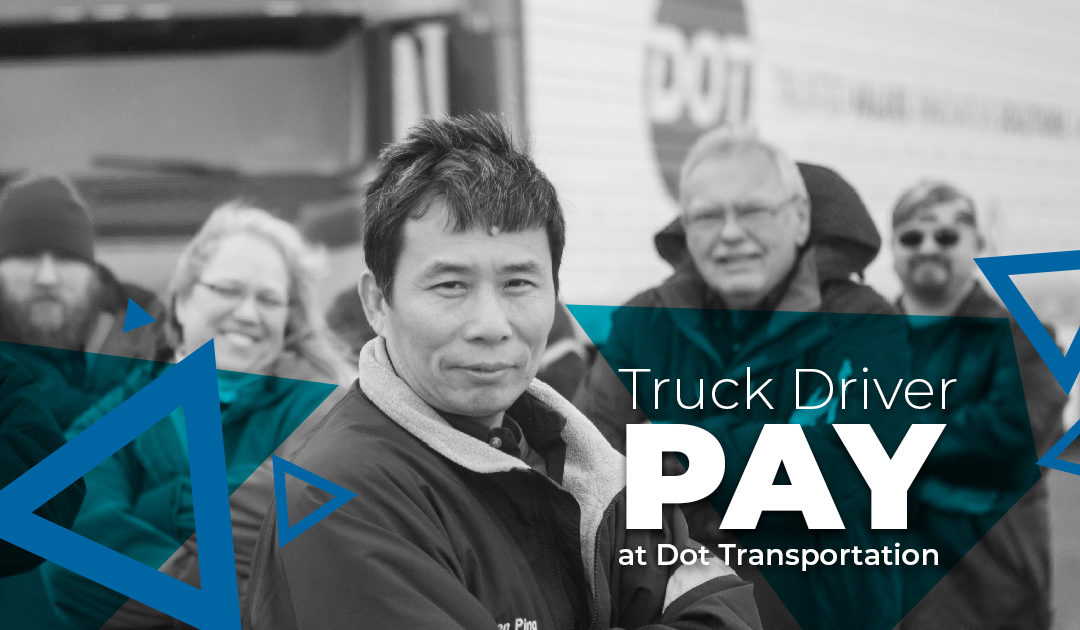 Truck Driver Pay at Dot: 9 Things You Need to Know
