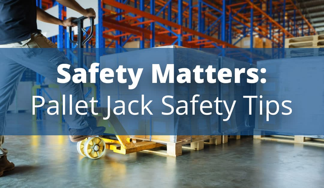 Safety Matters: Pallet Jack Safety Tips