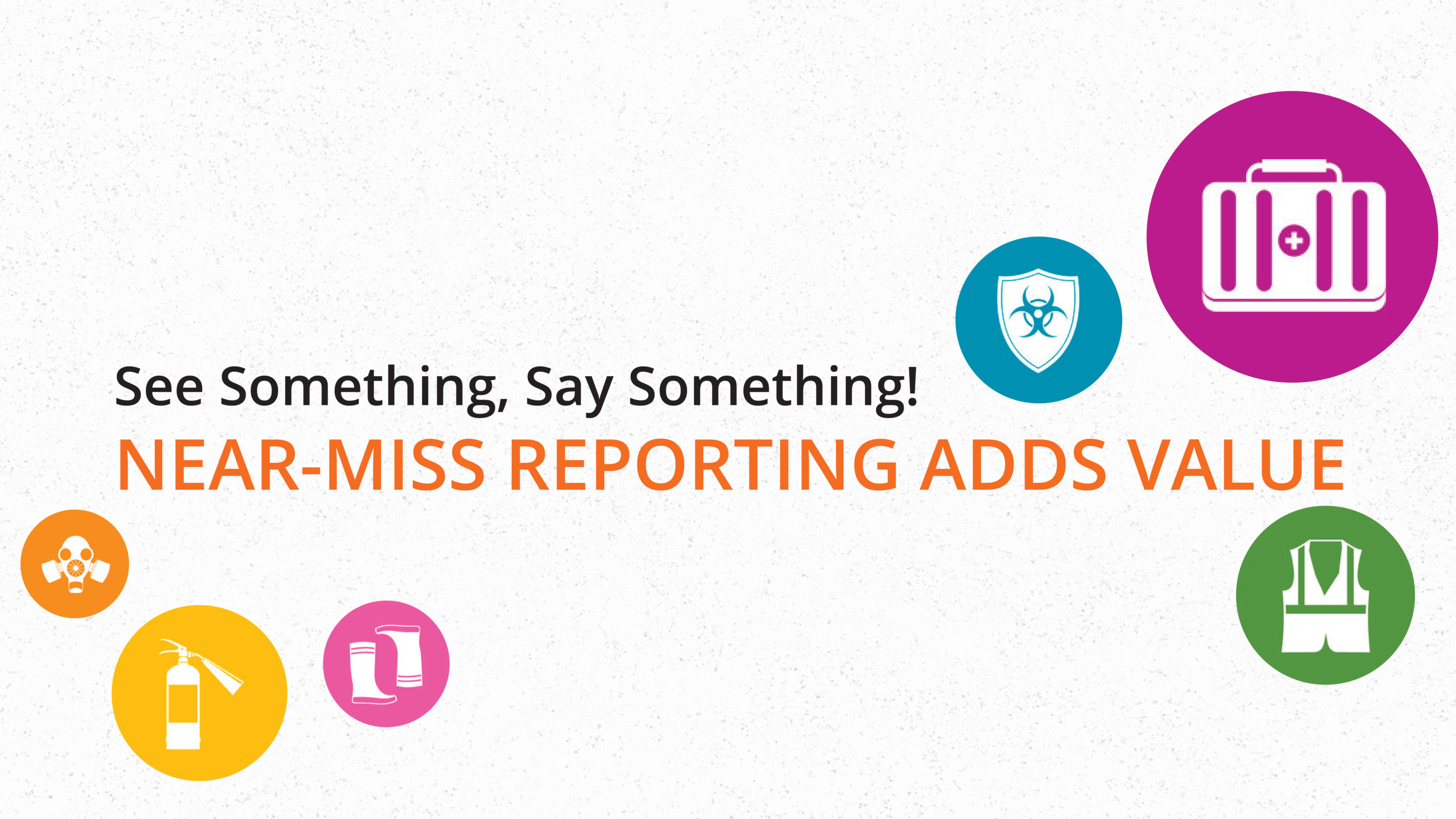 See Something, Say Something! Near-Miss Reporting Adds Value