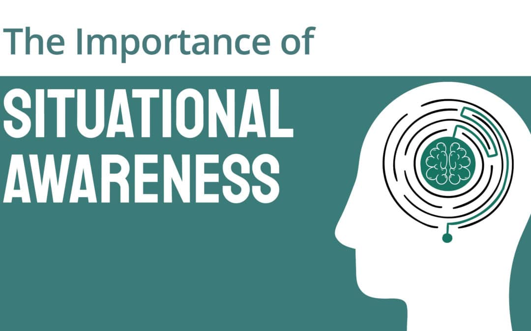 The Importance of Situational Awareness