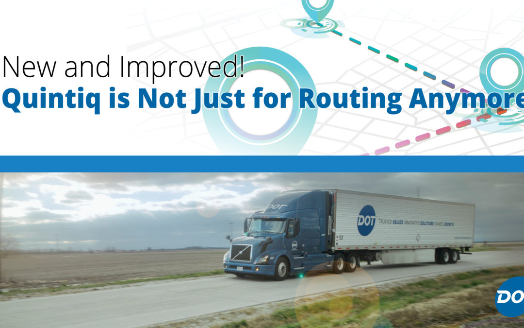 New and Improved: Quintiq not just for routing anymore