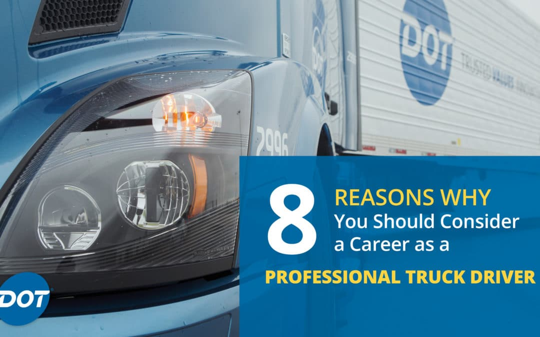 8 Reasons Why You Should Consider a Career as a Professional Truck Driver
