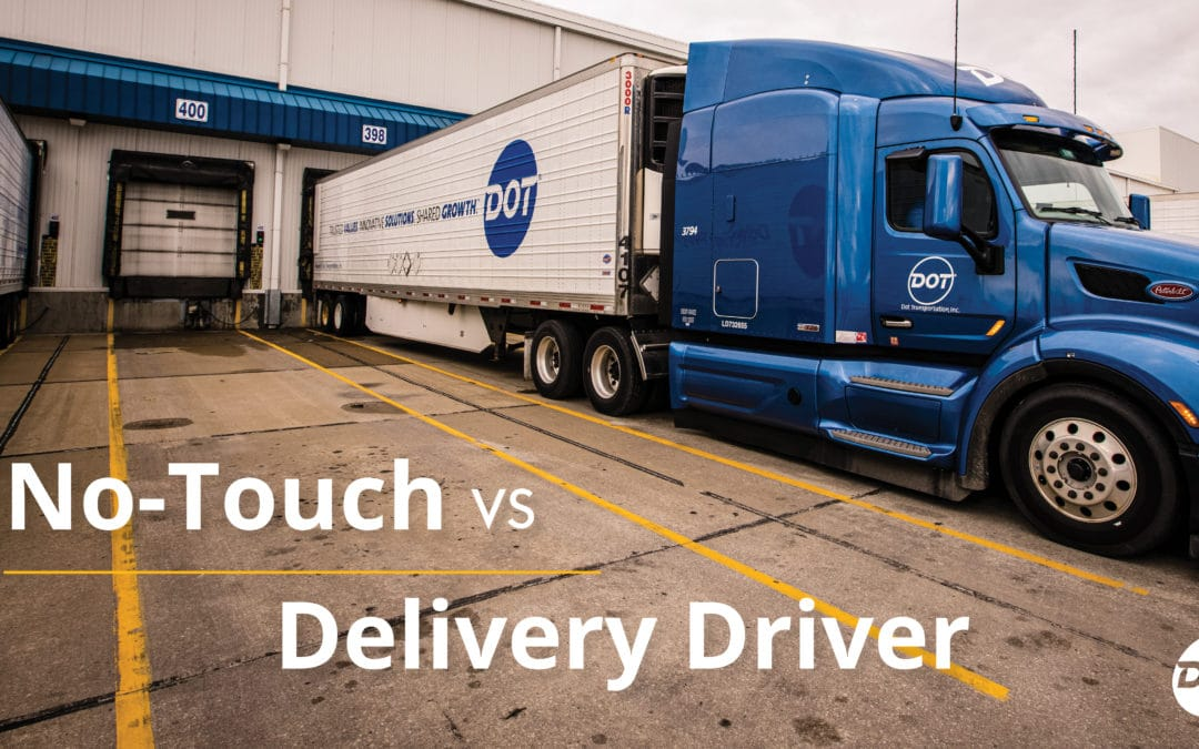 No-Touch vs. Delivery Driver at Dot Transportation