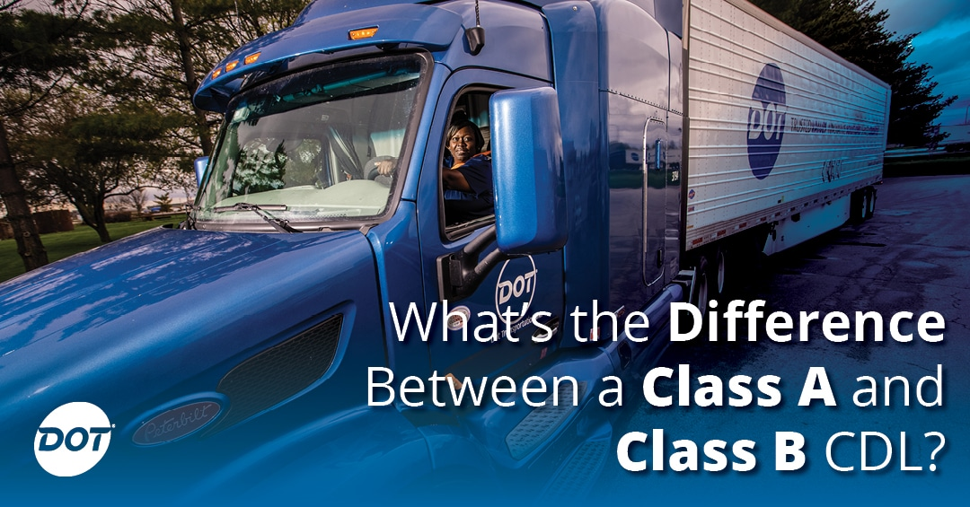 What's the Difference Between a Class A and a Class B Commercial Driver's License?